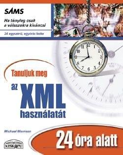 Tanuljuk meg az XML használatát 24 óra alatt