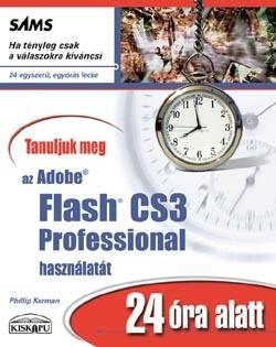 Tanuljuk meg az Adobe Flash CS3 Professional használatát 24 óra alatt